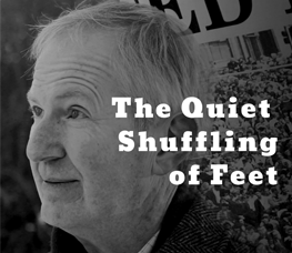 The Quiet Shuffling of Feet